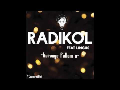 Radikol X Arau Lingus -Karange Follom U-