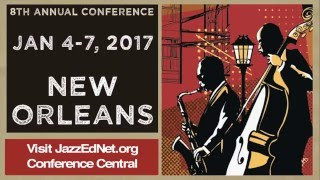 Register Now for the 2017 Jazz Education Network Conference in New Orleans!