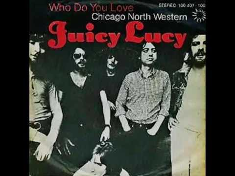 JUICY LUCY - WHO DO YOU LOVE