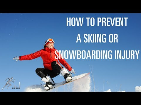 How to prevent a skiing or snowboarding injury