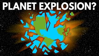 What Would It Take For Earth To Explode?
