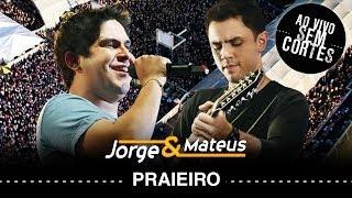 Baixar Jorge e Mateus - Praieiro - [DVD Ao Vivo Sem Cortes] - (Clipe Oficial)