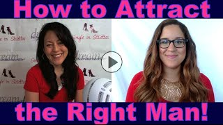 How to Attract the Right Man - Dating Advice for Women