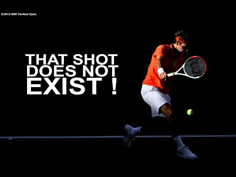 Roger Federer - That Shot Does Not Exist ! (HD)