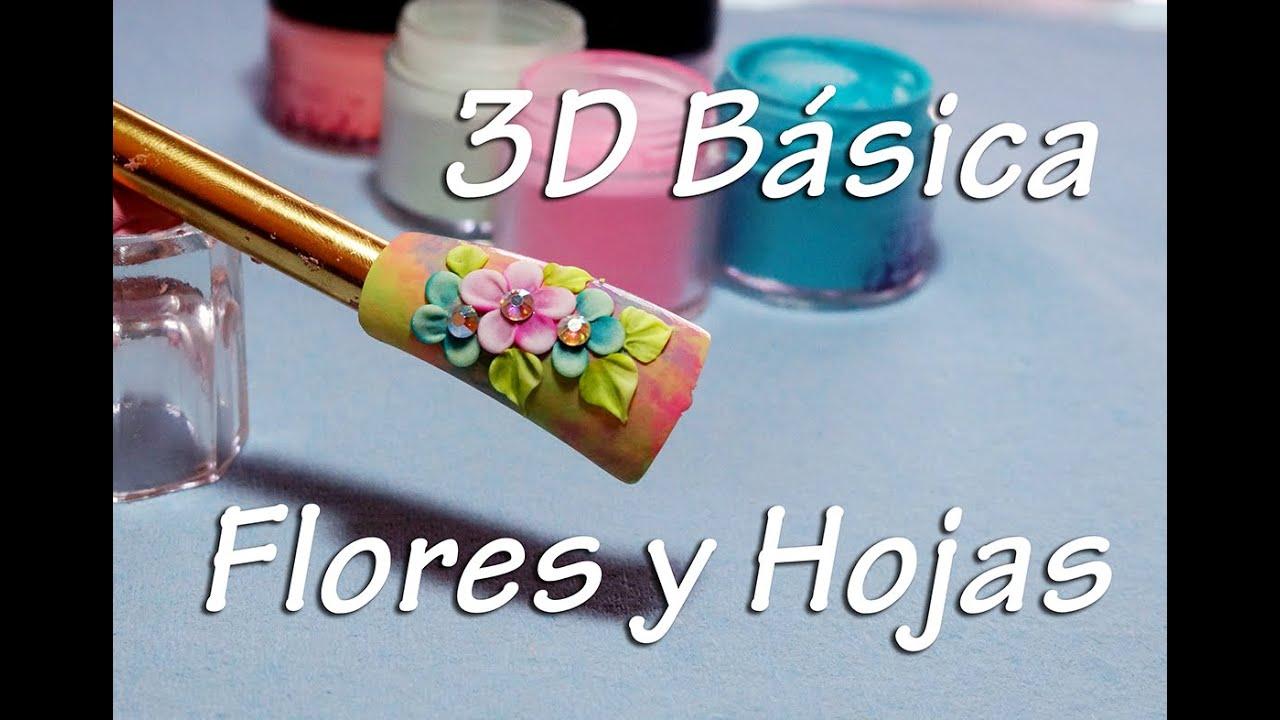 3d Basica Flores Y Hojas Acrilicas Diseno De Unas Youtube