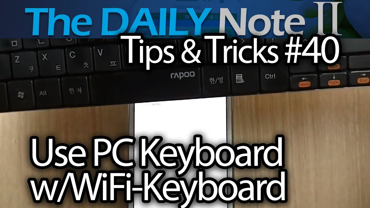 Samsung Galaxy Note 2 Tips & Tricks Episode 40: Use Wifi Keyboard At Your  Desk