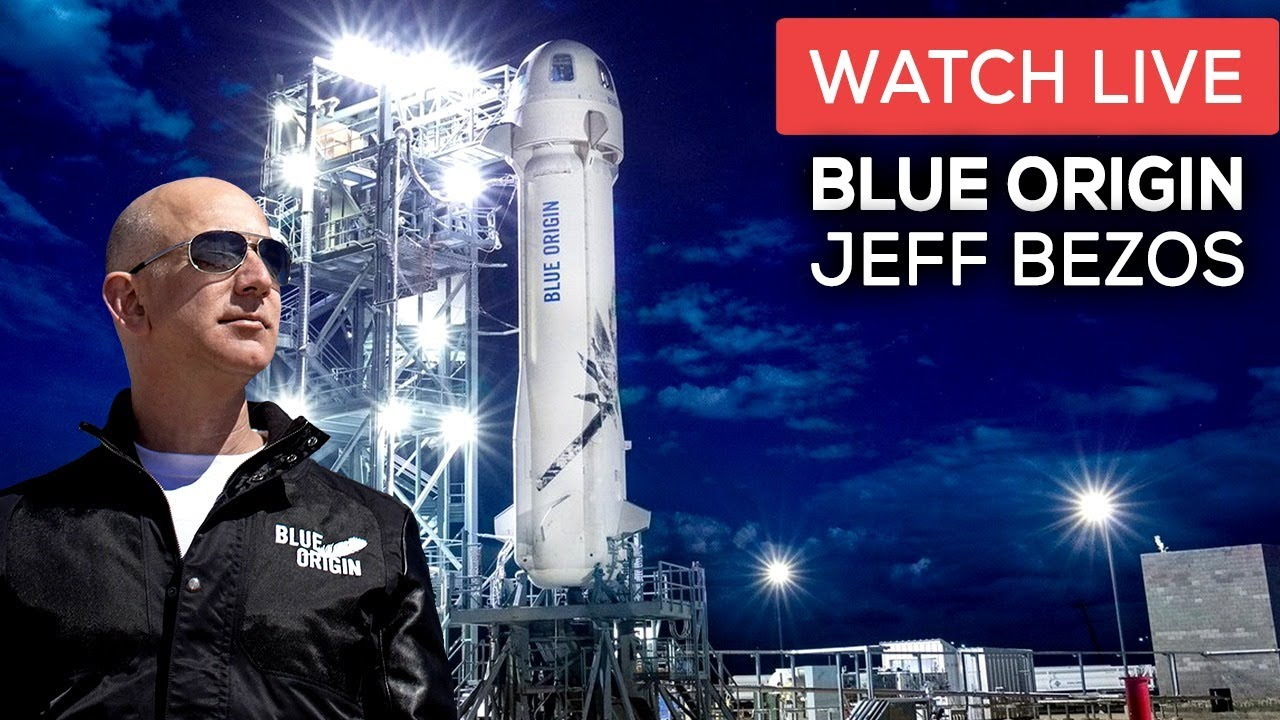 WATCH LIVE: Blue Origin to Launch Jeff Bezos into Space - New Shepard First Manned Flight - YouTube
