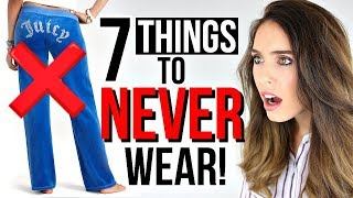 7 Things Women Should NEVER Wear!