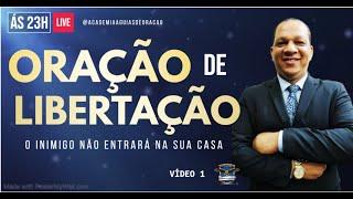 🔴  Oração de libertação, o inimigo NÃO entrará em sua casa [Pastor Izaias dos Santos]