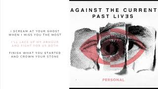 Against The Current - Personal (Lyric Video)