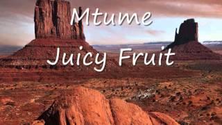 Mtume - Juicy fruit.wmv