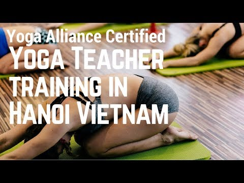 Yoga Teacher Training in Hanoi - Next Training begins on 05 May – 26 May 2018