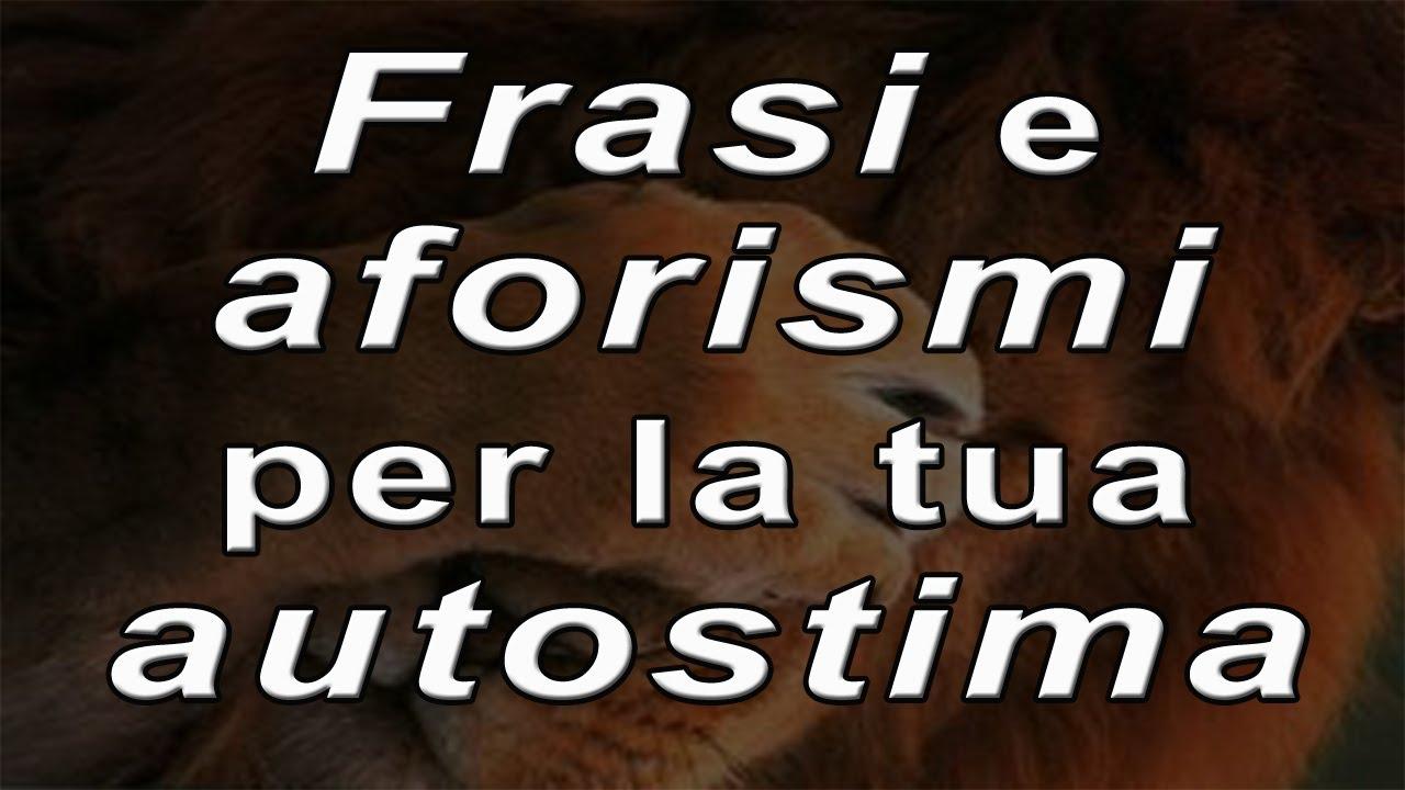 Popolare 30 Aforismi e Frasi sull Autostima - YouTube LX27
