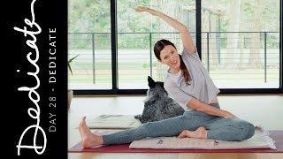 Dedicate - Day 28 - Dedicate | Yoga With Adriene