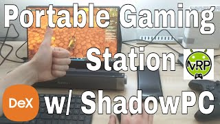 Portable gaming station | Samsung DeX with WIMAXIT and ShadowPC