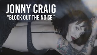 Jonny Craig - Block Out The Noise