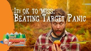 It's ok to miss - Beating Target Panic