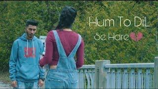 Hum To Dil Se Hare 💔 | Sad | Whatsapp Status Lyrics Video....