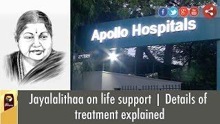 Jayalalithaa on life support | Details of treatment explained