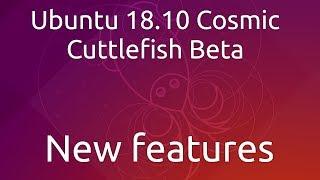 Ubuntu 18.10 Beta - Quick tour of the new features