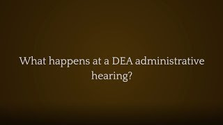 The Law Offices of Joseph J. Bogdan, LLC Video - What happens at a DEA administrative hearing?