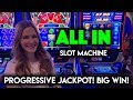 ALL IN! Slot Machine Progressive Jackpot! BIG WIN!