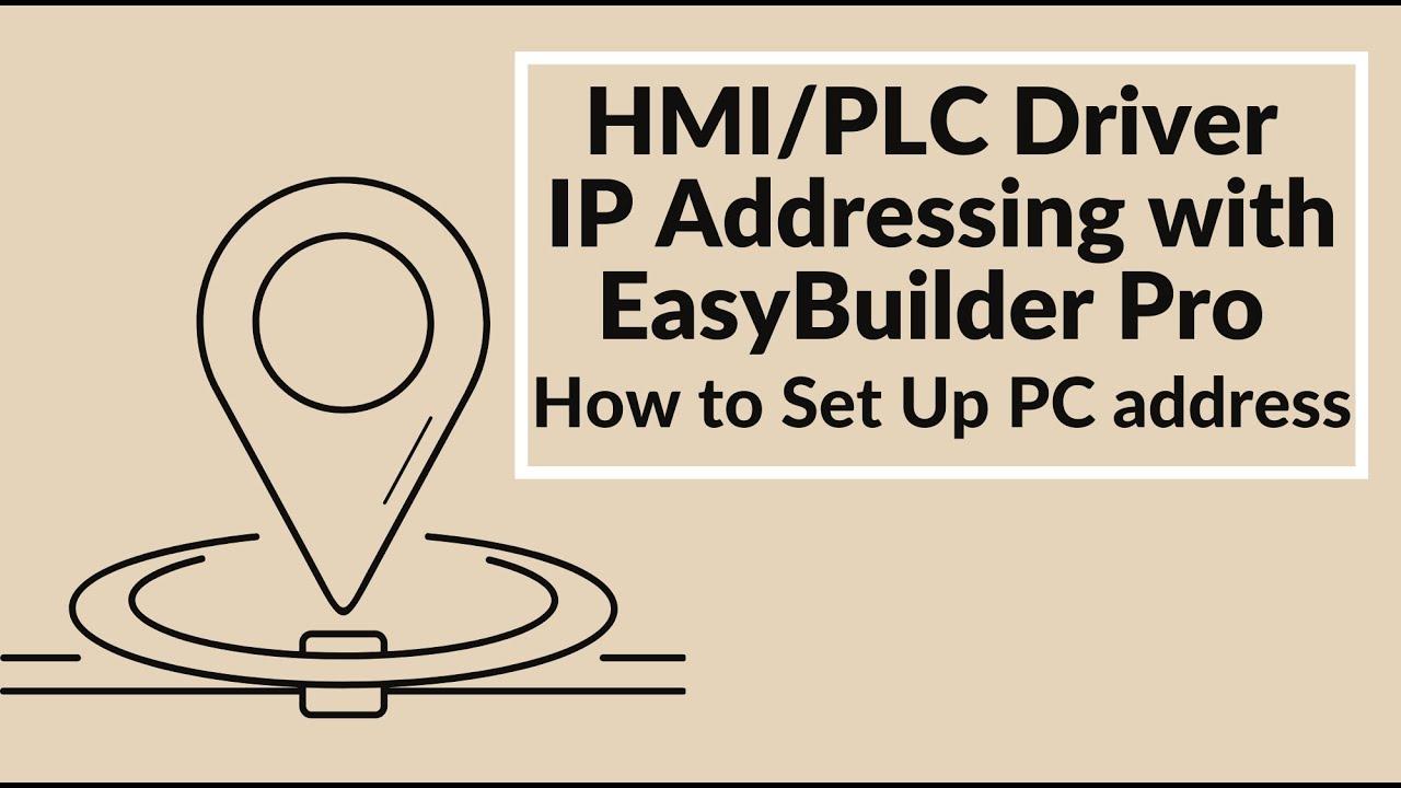 HMI/PLC Driver IP Addressing with EasyBuilder Pro - How to Set Up PC address
