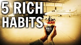 THE 5 BEST HABITS OF RICH PEOPLE