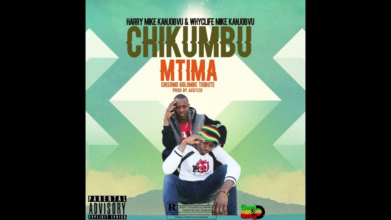 Download Chikumbu mtima by Harry and Whyclife Mike Kanjobvu (Tribute Chisomo Golombe )