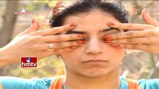 Yoga Asanas For Eyes - How To Do Netra Kriya and Benefits? | Dhyana Yoga | HMTV
