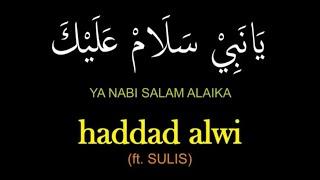 Download HADDAD ALWI sulis -  Ya Nabi Salam Alaika with Lyric يانبي سلام عليك