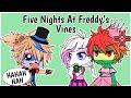 Five Nights At Freddy's Vine Compilation // Gacha Club