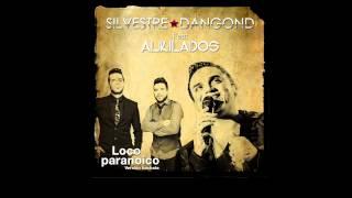 LOCO PARANOICO - SILVESTRE Feat. ALKILADOS