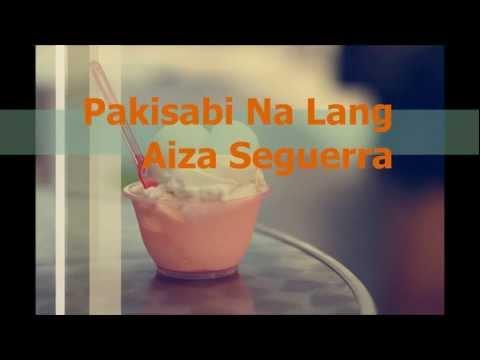 pakisabi na lang aiza seguerra pagdating ng panahon lyrics Tagalog lyrics (sorted by title) 0 pagdating ng panahon ~ aiza seguerra aiza seguerra ~ pagdating ng panahon aiza seguerra ~ pakisabi na lang.