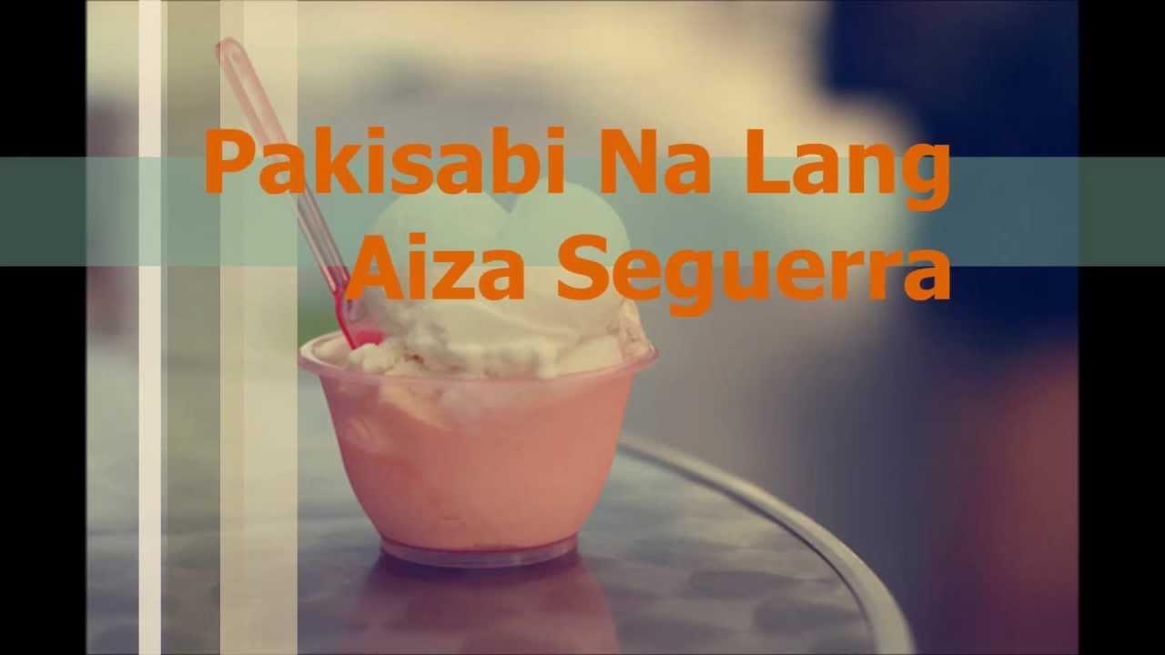 Pakisabi na lang aiza seguerra pagdating ng panahon lyrics