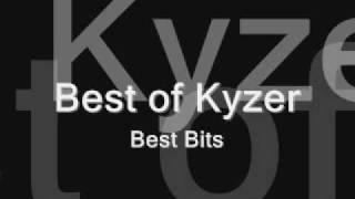 Best of Kyzer-Best Bits