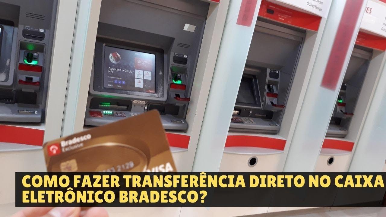 Transferência no caixa eletrônico do Bradesco.