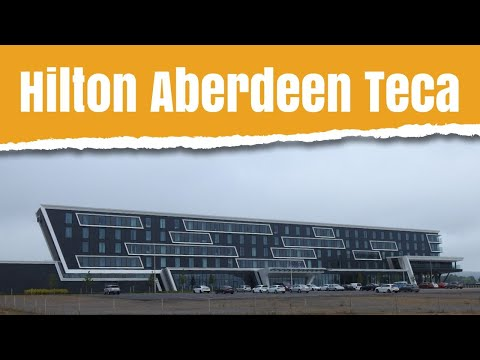 Hilton Aberdeen Teca - 1 Night Review July 2021