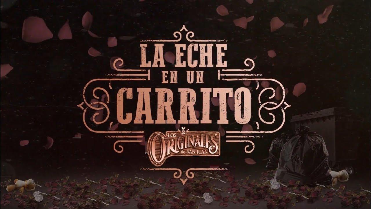 Los Originales De San Juan - La Eche En Un Carrito (Video Lyric)