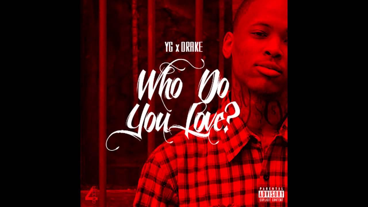 Yg Who Do You Love Sharebeast