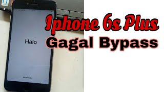 Iphone 6s Plus Bypass Gagal Total