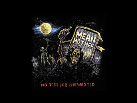 Mean Mother - No Rest For The Wasted   (Full Album)