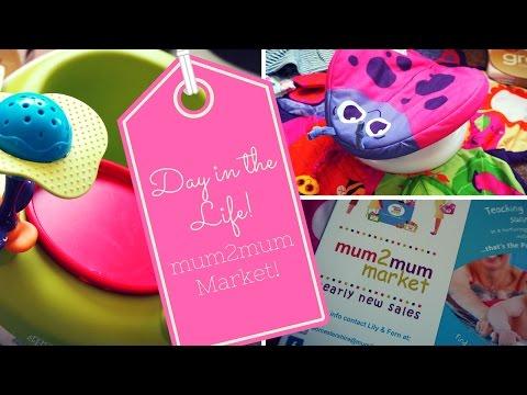 Day In The Life! Mum2Mum Market!