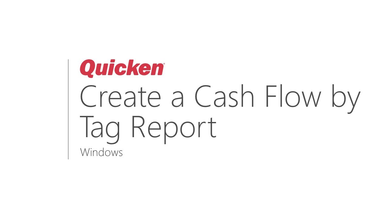 Quicken for Windows - How to create a Cash Flow by Tag Report