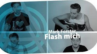 Mark Forster - Flash mich (aberANDRE Cover)