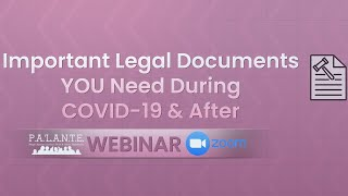 Important Legal Documents YOU Need During COVID-19 & After - Webinar