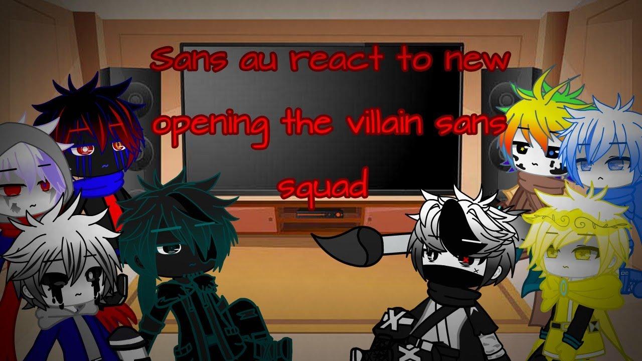 Download   Sans au react to the villain sans squad new opening  Gacha club  