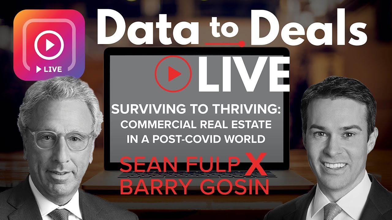 Surviving to Thriving: Commercial Real Estate in a Post-Covid World | Barry Gosin & Sean Fulp