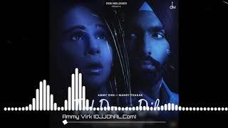 TOD Da E DIL by ( Ammy Virk) punjabi single song