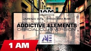 Laurentiu Duta - Strada Fara Nume (Addictive Elements Official Club Version)